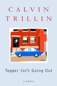 Tepper Isn't Going Out. A Novel.