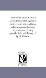image of Rural Affairs: A Practical and Copiously Illustrated Register of Rural Economy and Rural Taste, including Country Dwellings, Improving and Planting Grounds, Fruits and Flowers... / by J.J. Thomas. Vol. 2.
