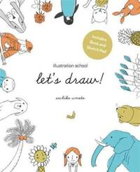 Illustration School: Let's Draw! (Includes Book and Sketch Pad): A Kit with Guided Book and...