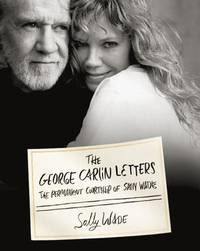 The George Carlin letters : the permanent courtship of Sally Wade