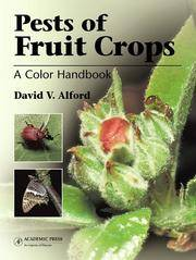 Pests of Fruit Crops: A Color Handbook (Plant Protection Handbooks) by David V. Alford - Hardcover - 1 - 2007-04-24 - from Ergodebooks and Biblio.com