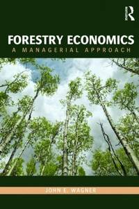 Forestry Economics (Routledge Textbooks in Environmental and Agricultural Economics)