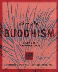 Simple Buddhism: A Guide to Enlightened Living (Simple Series)