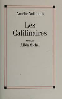 Les catilinaires: Roman (French Edition) by Amelie Nothomb  - Paperback  - 1995  - from Ergodebooks (SKU: SONG2226078762)