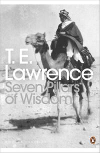 Modern Classics Seven Pillars of Wisdom (Penguin Modern Classics)