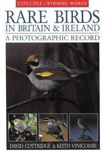 Rare Birds of Britain and Ireland: A Photographic Record (Collins Birding World)