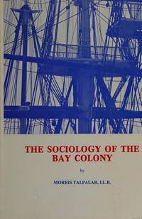 THE SOCIOLOGY OF THE BAY COLONY.