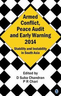 Armed Conflict, Peace Audit and Early Warning 2014: Stability and Instability in South Asia
