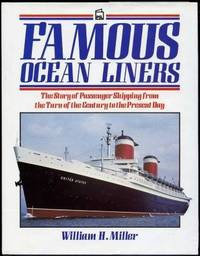 Famous Ocean Liners: The Story of Passenger Shipping, from the Turn of the Century to the Present...
