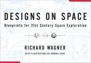 DESIGNS ON SPACE Blueprints for 21st Century Space Exploration