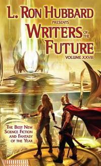 L. Ron Hubbard presents WRITERS OF THE FUTURE: Volume XXVIII