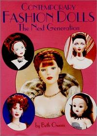 Contemporary Fashion Dolls-the Next Generation