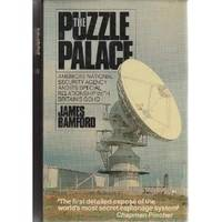 The Puzzle Palace, America's National Security Agency and its Special Relationship with Britain's GCHQ