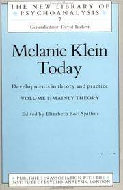 Melanie Klein Today, Developments in Theory and Practice, Volume 1: Mainly Theory