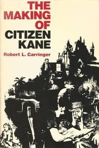 The Making of Citizen Kane by Robert L. Carringer - 1985