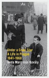 image of Under a Cruel Star: A Life in Prague 1941-1968