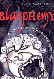 BLASPHEMY: IMPIOUS SPEECH IN THE WEST FROM THE SEVENTEENTH TO THE NINETEENTH CENTURY