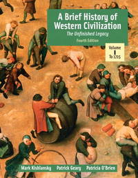 A Brief History of Western Civilization: The Unfinished Legacy, Volume I (to 1715) (4th Edition)...