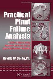 Practical Plant Failure Analysis: A Guide to Understanding Machinery Deterioration and Improving...