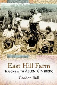 East Hill Farm : seasons with Allen Ginsberg