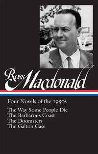 Ross Macdonald: Four Novels of the 1950s (LOA #264): The Way Some People Die / The Barbarous...