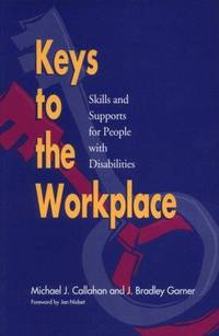 Keys to the Workplace: Skills and Supports for People With Disabilities