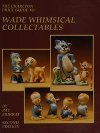 Wade Whimsical Collectables (2nd Edition) - The Charlton Standard Catalogue