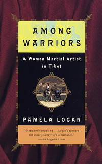 Among Warriors: A Woman Martial Artist in Tibet.