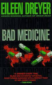 Bad Medicine by  Eileen Dreyer - Paperback - First Printing - 1995 - from Acme Books (SKU: 010225)