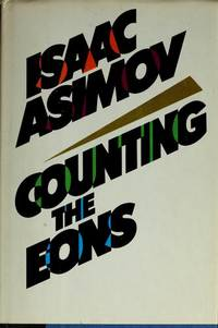 Counting the Eons by Isaac Asimov - Hardcover - 1983 - from Ergodebooks (SKU: SONG0385179766)
