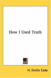 How I Used Truth