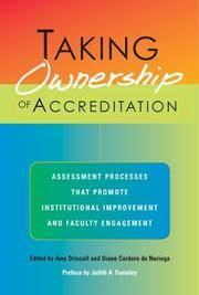 Taking Ownership of Accreditation: Assessment Processes that Promote Institutional Improvement...