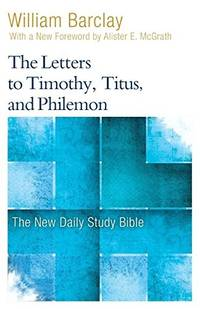 image of The Letters to Timothy, Titus, and Philemon (New Daily Study Bible)