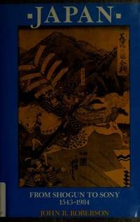 Japan from Shogun to Sony, 1543-1984