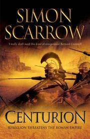 Centurion by  Simon Scarrow - First Edition; First Printing - 2008 - from The Old Bookshelf and Biblio.com