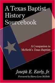 A Texas Baptist History Sourcebook  A Companion to McBeth's Texas Baptists