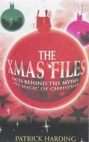 The Xmas Files: Facts Behind the Myths and Magic of Christmas