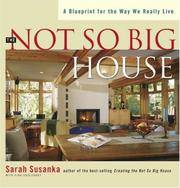 image of The Not So Big House: A Blueprint for the Way We Really Live (Susanka)
