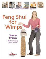 image of Feng Shui for Wimps: Yin & Yang Yourself to Happiness