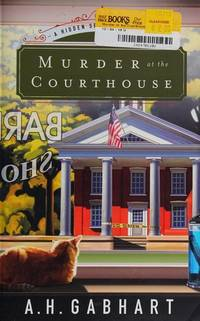 Murder at the Courthouse: A Hidden Springs Mystery (The Hidden Springs Mysteries)