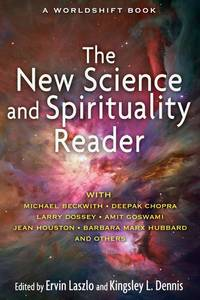 The New Science and Spirituality Reader Leading Thinkers on Conscious Evolution Quantum Consciousnes