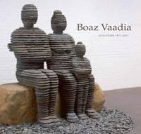 Boaz Vaadia : Sculpture 1971-2012