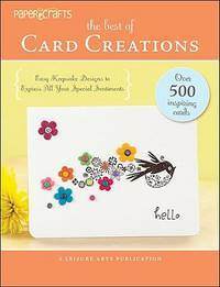 Papercrafts: The Best of Card Creations (Leisure Arts #5278): Easy Keepsake Designs to Express...