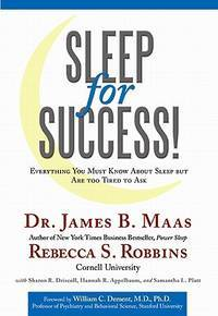 Sleep for success - everything you must know about sleep but are too afraid to ask by  james maas - Hardcover - from Sixth Chamber Used Books/Fox Den Books and Biblio.com