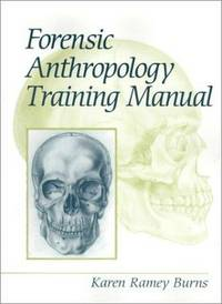 Forensic Anthropology Training Manual, The