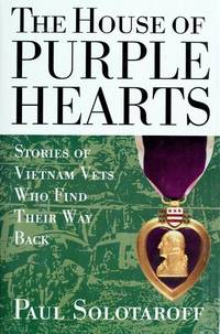 The House of Purple Hearts Stories of Vietnam Vets Who Find Their Way Back