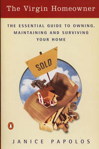 The Virgin Homeowner The Essential Guide to Owning, Maintaining, and  Surviving Your Home