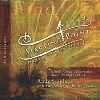STARTING POINT: FIND YOUR PLACE IN THE STORY: A SMALL GROUP CONVERSATION ABOUT THE STORY OF GOD [WITH 5 CDS] ) by  Andy Stanley - 2008 - from Your Online Bookstore and Biblio.com