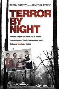 Terror by Night: The True Story of the Brutal Texas Murder That Destroyed a Family, Restored One...