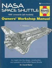 NASA Space Shuttle - 1981 Onwards (All Models) Owners' Workshop Manual - An Insight Into...